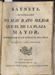 Saynete, intitulado No hay rato mejor que el de la Plaza Mayor,