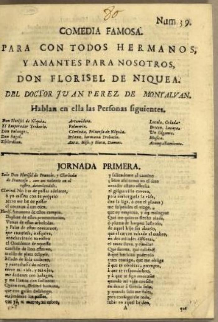 Comedia famosa. Para con todos hermanos, y amantes para nosotros, Don Florisel de Niquea. /
